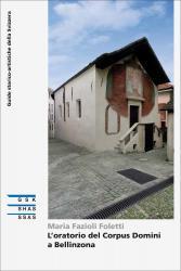 L'oratorio del Corpus Domini a Bellinzona