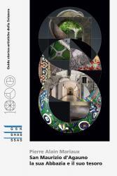 Cover San Maurizio d'Agauno - la sua Abbazia e il suo tesoro
