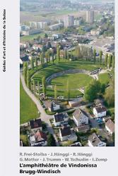 L'amphithéâtre de Vindonissa Brugg-Windisch