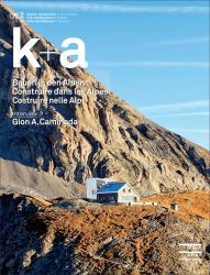 Cover «k+a 2018.2 : Bauen in den Alpen | Construire dans les Alpes | Costruire nelle Alpi»
