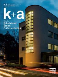 Cover «k+a 2018.3 : Schulhäuser | Écoles | Edifici scolastici»