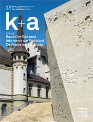 Cover k+a 2015.3 : Bauen im Bestand | Intervenir sur l'existant | Costruire nel