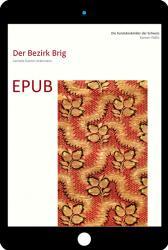 EPUB Die Kunstdenkmäler des Kantons Wallis, Band IV. Der Bezirk Brig