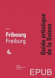 Guide artistique de la Suisse 4b - Fribourg E-Pub