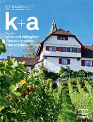 k+a 2014.3 : Wein und Weingüter | Vins et vignobles | Vino e tenute viticole