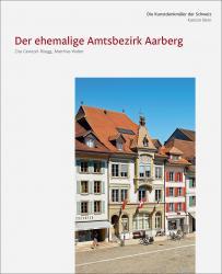 Cover «Die Kunstdenkmäler des Kantons Bern, Land IV. Der ehemalige Amtsbezirk Aarberg»