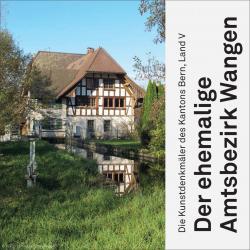 Cover «Die Kunstdenkmäler des Kantons Bern, Land V. Der ehemalige Amtsbezirk Wangen»