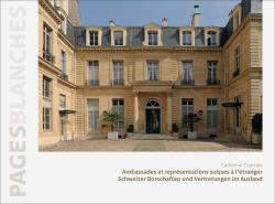 Cover Die Schweizer Vertretungen im Ausland - Les représentations suisses à l'étranger