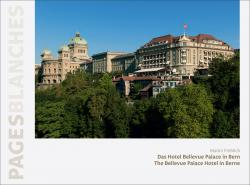 Cover Das Hotel Bellevue Palace in Bern - The Bellevue Palace Hotel in Berne