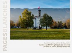 Cover Kasernen und Waffenplätze in der Schweiz | Casernes et places d'armes de Suisse
