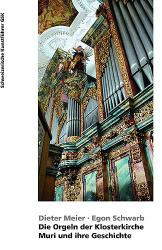 Die Orgeln der Klosterkirche Muri und ihre Geschichte