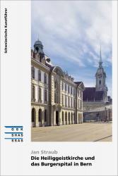 Die Heiliggeistkirche und das Burgerspital in Bern