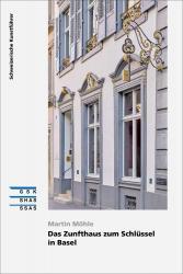 Cover «Das Zunfthaus zum Schlüssel in Basel»