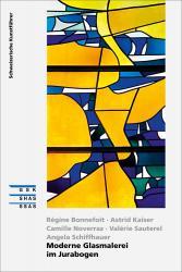 Cover «Moderne Glasmalerei im Jurabogen»