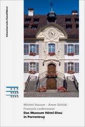 Cover «Das Museum Hôtel-Dieu in Porrentruy»