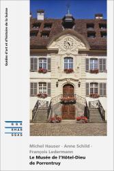 Cover «Le Musée de l'Hôtel-Dieu de Porrentruy»