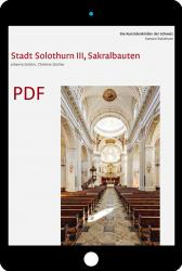 Cover «PDF Die Kunstdenkmäler des Kantons Solothurn IV. Die Stadt Solothurn III, Sakralbauten»