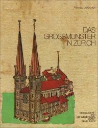 Cover Das Grossmünster in Zürich. Eine baugeschichtliche Monographie