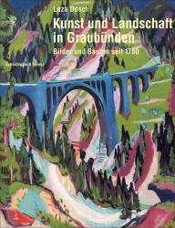 Cover Kunst und Landschaft in Graubünden. Bilder und Bauten seit 1780
